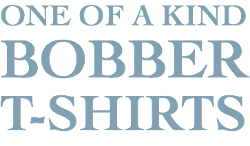 ONE OF A KIND BOBBER T-SHIRTS